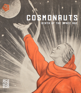 Cover of the Cosmonauts exhibition catalogue depicting a soviet poster of a woman reaching to space with the moon and a space rocket visible in the sky